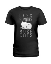 LESS HUMANS MORE CATS Ladies T-Shirt front