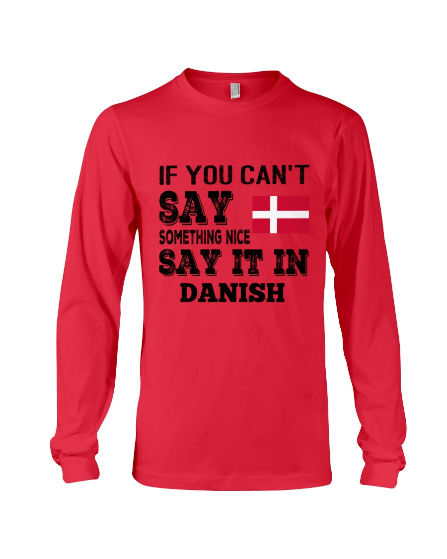 DANISH SAY IT IN Long Sleeve Tee