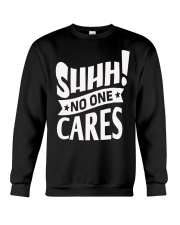 SHHH   No One Care Crewneck Sweatshirt thumbnail