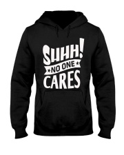 SHHH   No One Care Hooded Sweatshirt thumbnail