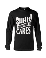 SHHH   No One Care Long Sleeve Tee thumbnail