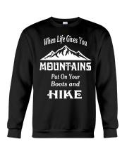 when life gives you mountains hike  Crewneck Sweatshirt thumbnail