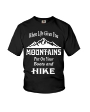 when life gives you mountains hike  Youth T-Shirt thumbnail
