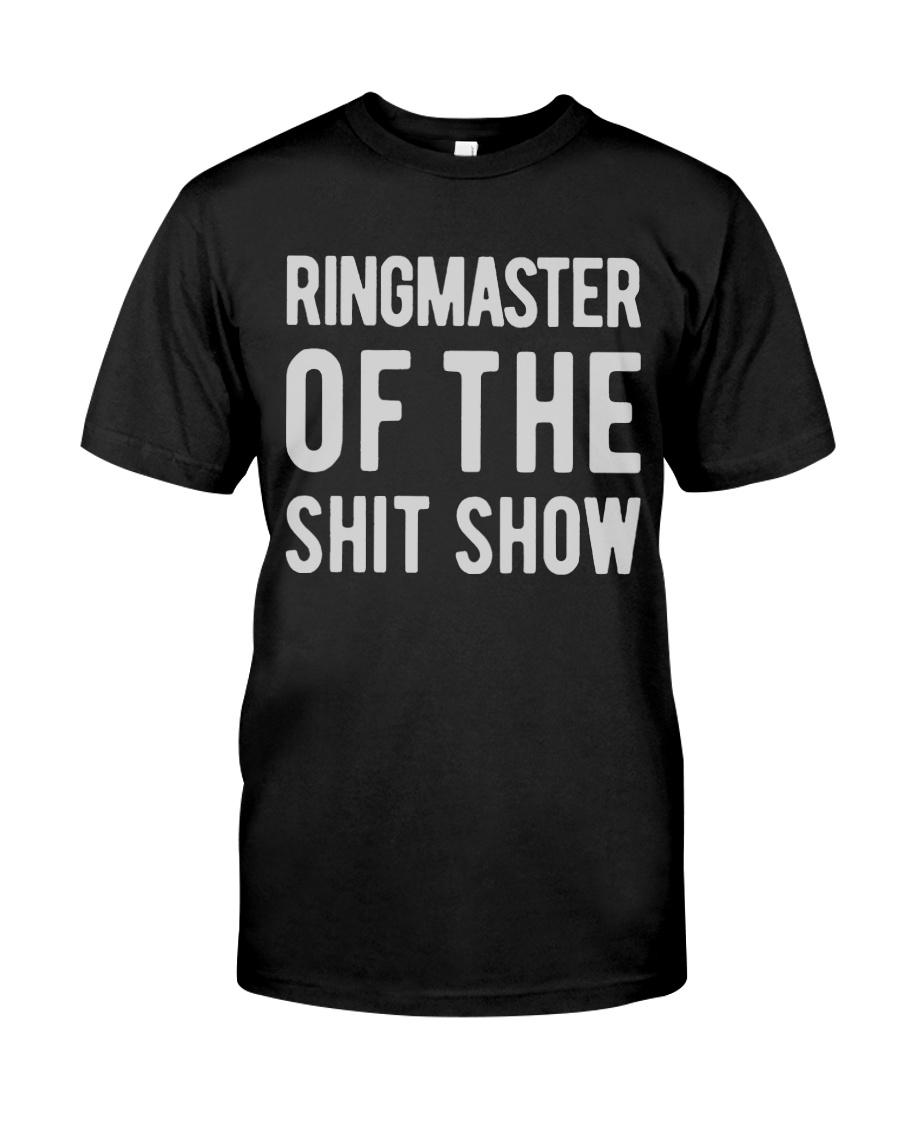 Mens-Ringmaster-Of-The-Shitshow Classic T-Shirt