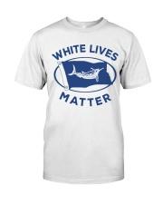 White-Lives-Matter Classic T-Shirt front