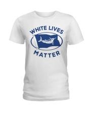 White-Lives-Matter Ladies T-Shirt thumbnail