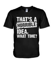 thats-a-horrible-idea-what-time V-Neck T-Shirt thumbnail