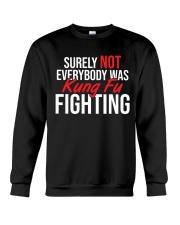 Surely-Not-Everybody-Was-Kungfu-Fighting Crewneck Sweatshirt thumbnail