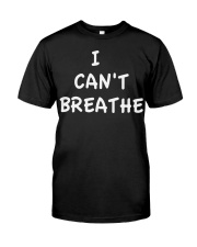 i can't breathe george floyd Classic T-Shirt front