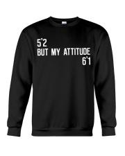 5 2-but-my-attitude-6 1 Crewneck Sweatshirt thumbnail