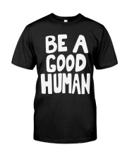 nomad-be-a-good-human Classic T-Shirt front
