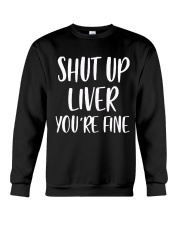 Shut-Up-Liver-You're-Fine Crewneck Sweatshirt thumbnail