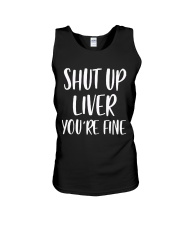 Shut-Up-Liver-You're-Fine Unisex Tank thumbnail