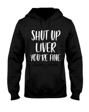 Shut-Up-Liver-You're-Fine Hooded Sweatshirt thumbnail