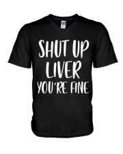 Shut-Up-Liver-You're-Fine V-Neck T-Shirt thumbnail