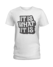 it-is-what-it-is Ladies T-Shirt thumbnail