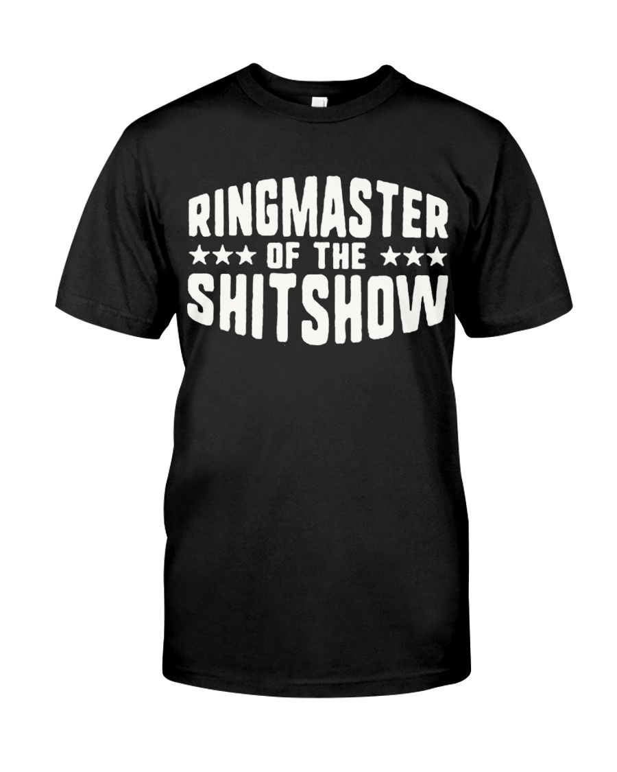 Mens-Ringmaster-Of-The-Shitshow Classic T-Shirt