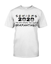 seniors 2020 the one where they were quarantined Classic T-Shirt front