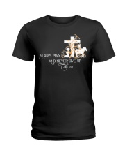 Always pray and never give up Ladies T-Shirt thumbnail