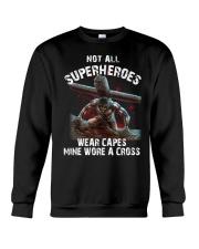 Not all superheroes wear capes mine wore a cross Crewneck Sweatshirt thumbnail