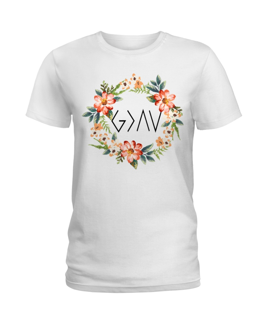 God is greater than the highs and lows Ladies T-Shirt