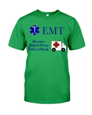 EMT because stupid never takes a break Classic T-Shirt tile