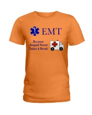 EMT because stupid never takes a break Ladies T-Shirt thumbnail