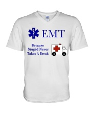 EMT because stupid never takes a break V-Neck T-Shirt thumbnail