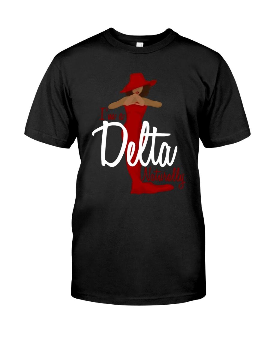 I'm a delta naturally Classic T-Shirt