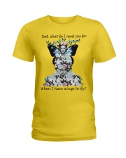 What do I need you for when I have wings to fly Ladies T-Shirt thumbnail