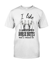 I like horse butts and i cannot lie Classic T-Shirt front