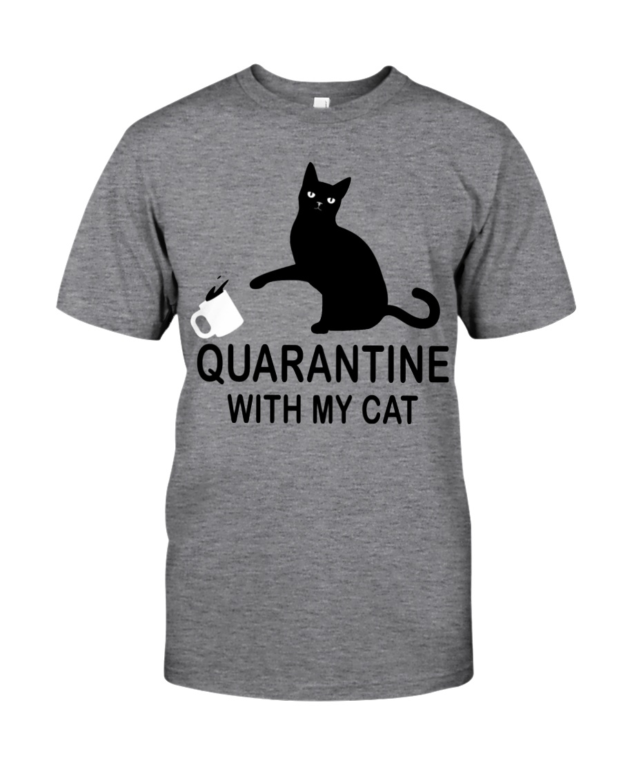 Quarantine with my cat Classic T-Shirt