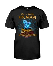 I'm a book dragon not a worm Classic T-Shirt front