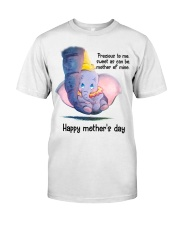Happy mother's day Classic T-Shirt front