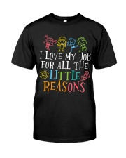 I love my job for all the little reasons Classic T-Shirt front