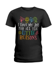 I love my job for all the little reasons Ladies T-Shirt thumbnail