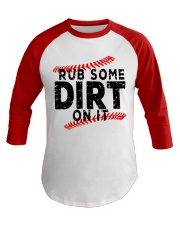 Rub some dirt on it Baseball Tee thumbnail