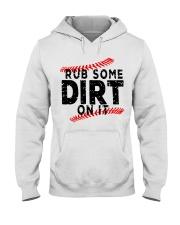 Rub some dirt on it Hooded Sweatshirt thumbnail