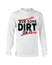 Rub some dirt on it Long Sleeve Tee thumbnail