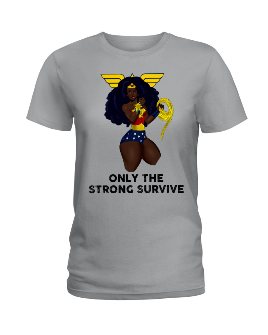 Only the strong survive Ladies T-Shirt