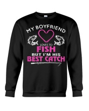 My Boyfriend Loves To Fish But I'm His Best Catch Crewneck Sweatshirt thumbnail