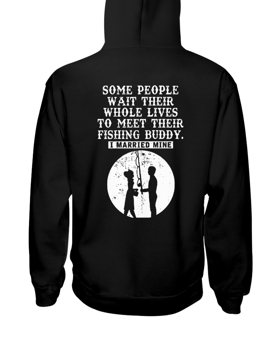 some people wait their wholoe lives to meet their  Hooded Sweatshirt