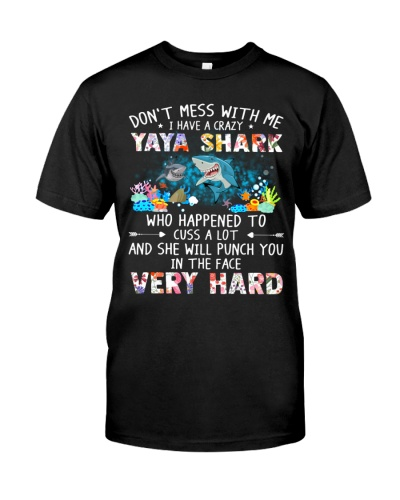 Don't mess with me I have a crazy Yaya Shark
