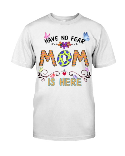Have no fear mom is here cool