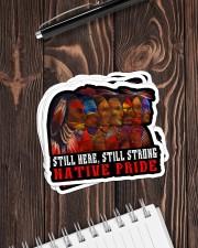 Native Still Here Still Strong stk PDN-pml Sticker - 6 pack (Horizontal) aos-sticker-6-pack-horizontal-lifestyle-front-05
