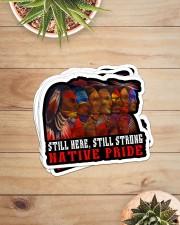 Native Still Here Still Strong stk PDN-pml Sticker - 6 pack (Horizontal) aos-sticker-6-pack-horizontal-lifestyle-front-07