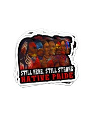 Native Still Here Still Strong stk PDN-pml Sticker - 6 pack (Horizontal) front