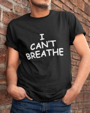 I Can't Breathe nah29052004 Classic T-Shirt apparel-classic-tshirt-lifestyle-26