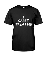 I Can't Breathe nah29052004 Classic T-Shirt front