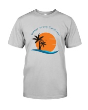 Summer brings the sunshine Classic T-Shirt front